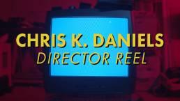Chris K. Daniels Director Reel | Filmmaker | ChrisKDaniels