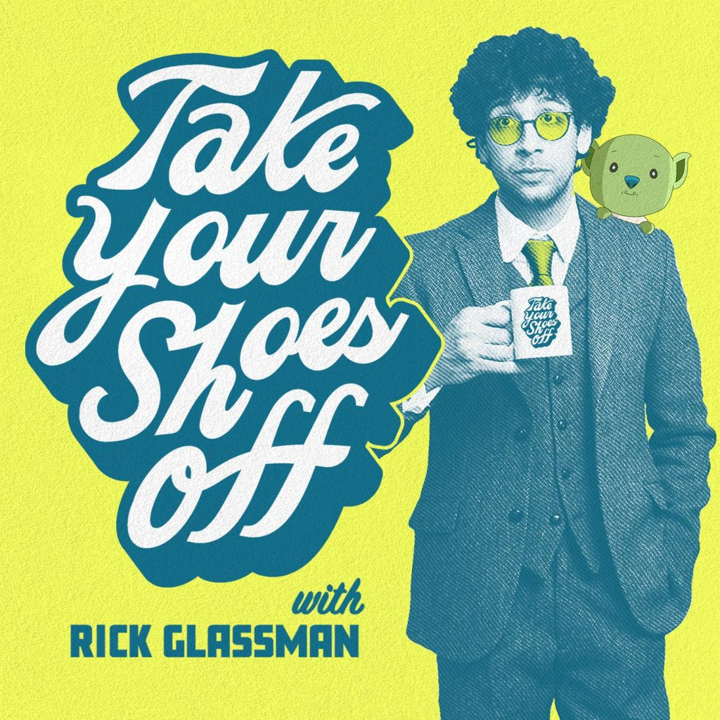 The Best Comedy Podcasts of 2021 Take Your Shoes Off With Rick Glassman